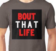 Bout That Life | Fresh Unisex T-Shirt