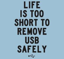 Life is too short to safely remove USB | FRESH by FreshThreadShop