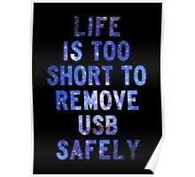 Life is too short to safely remove USB [White] | FRESH Poster