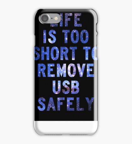 Life is too short to safely remove USB [White]   FRESH iPhone Case/Skin