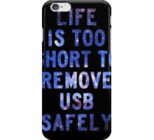 Life is too short to safely remove USB | FRESH iPhone Case/Skin
