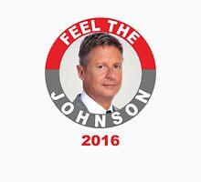 Feel the johnson Unisex T-Shirt