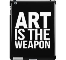 Art Is The Weapon  iPad Case/Skin