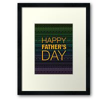Happy Father's Day 2 Framed Print