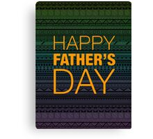 Happy Father's Day 2 Canvas Print