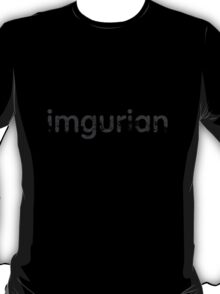 imgurian (worn out effect) T-Shirt