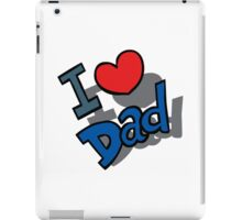 I Love Dad - Father's Day iPad Case/Skin
