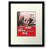 The brain that wouldn't die Framed Print