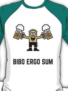 Bibo Ergo Sum (I drink therefore I am.) T-Shirt
