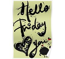 Hello Friday Love you Poster