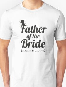 Father for the bride Unisex T-Shirt