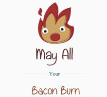 May All Your Bacon Burn by happywithtea