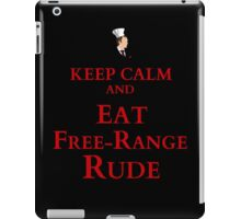 keep calm and eat free-range rude iPad Case/Skin