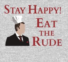 Stay Happy! Eat free-range rude by FandomizedRose