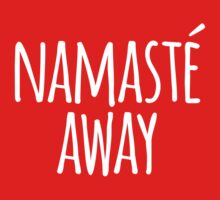 Namasté Away by e2productions