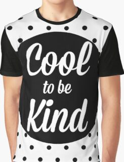 Cool to be Kind Graphic T-Shirt