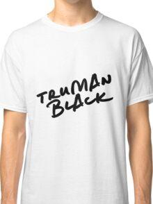 // TRUMAN BLACK // Classic T-Shirt