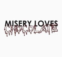 misery loves chocolate. by poeticj44
