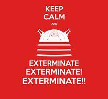 Keep Calm and Exterminate Unisex T-Shirt