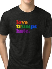 Love Trumps Hate Tri-blend T-Shirt