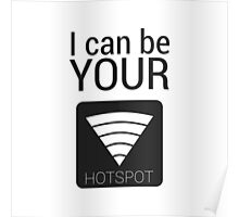 I can be your HOTSPOT Poster