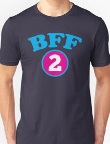 BFF 1 Best friends forever number 2 with matching 1 Unisex T-Shirt