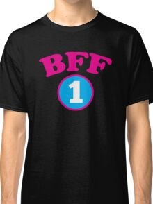BFF 1 Best friends forever number 1 with matching 2 Classic T-Shirt