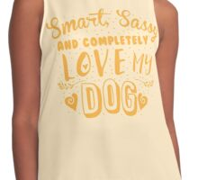 Smart, Sassy and completely love my DOG Contrast Tank