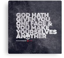 """God hath given you one face and you make yourselves another."" —Hamlet, William Shakespeare. Metal Print"