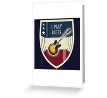 I play blues Greeting Card
