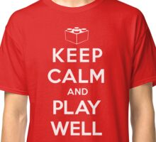Brick Steez: Keep Calm & Play Well Classic T-Shirt