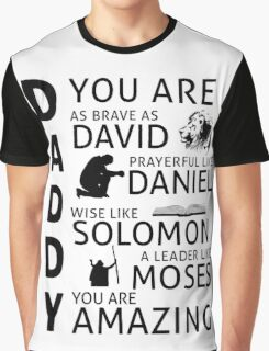 Daddy You Are (Bible) Graphic T-Shirt