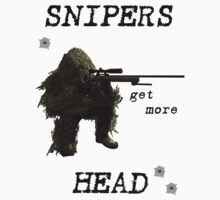 Snipers get more head. by PuppaBear27