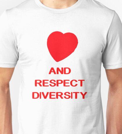 love and respect diversity  Unisex T-Shirt