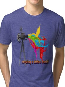 Creating a virtual world Tri-blend T-Shirt