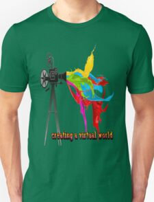 Creating a virtual world Unisex T-Shirt