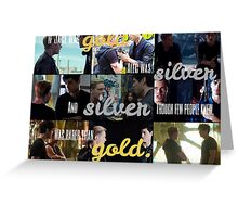 Silver is rarer than gold. Greeting Card