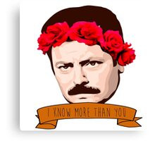"""Ron Swanson - """"I Know More Than You"""" Canvas Print"""