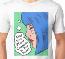 Keep Your Stupid Comments In Your Pocket.  Unisex T-Shirt