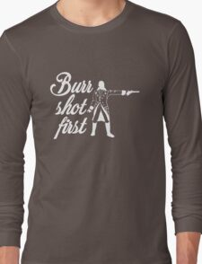 Burr Shot First Long Sleeve T-Shirt