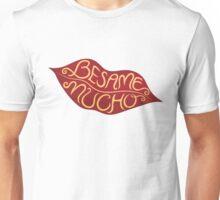 Besame Mucho Unisex T-Shirt