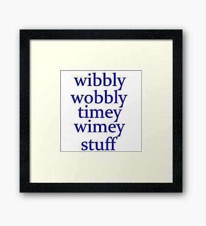 wibbly wobbly timey wimey stuff Framed Print