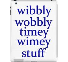wibbly wobbly timey wimey stuff iPad Case/Skin
