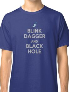Blink dagger and black hole! Classic T-Shirt