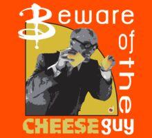 Beware of the cheese guy T-Shirt