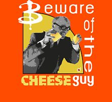 Beware of the cheese guy T-Shirt