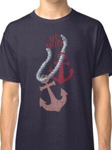 aye matey nautical anchors rope boating sailing Classic T-Shirt