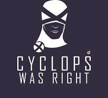 CYCLOPS WAS RIGHT (White print) Unisex T-Shirt