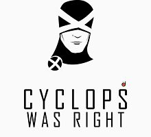 CYCLOPS WAS RIGHT (Black print) Unisex T-Shirt