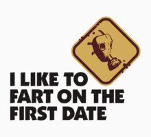 I Fart On The First Date by artpolitic